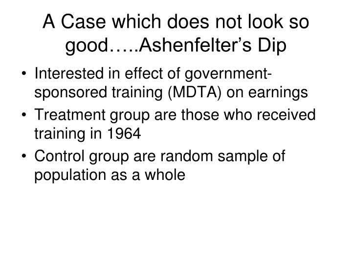A Case which does not look so good…..Ashenfelter's Dip