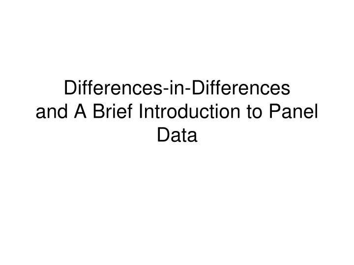 Differences in differences and a brief introduction to panel data