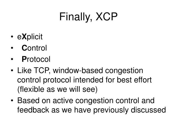 Finally, XCP
