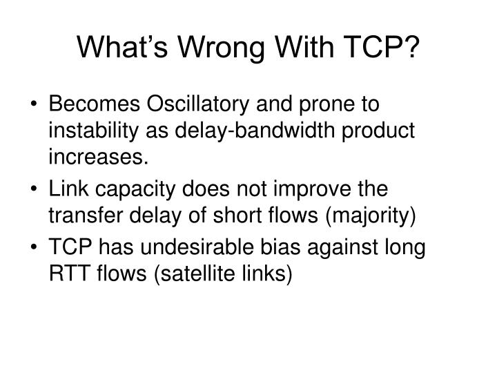 What's Wrong With TCP?