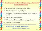 i your degree in mechanical engineering what next general information