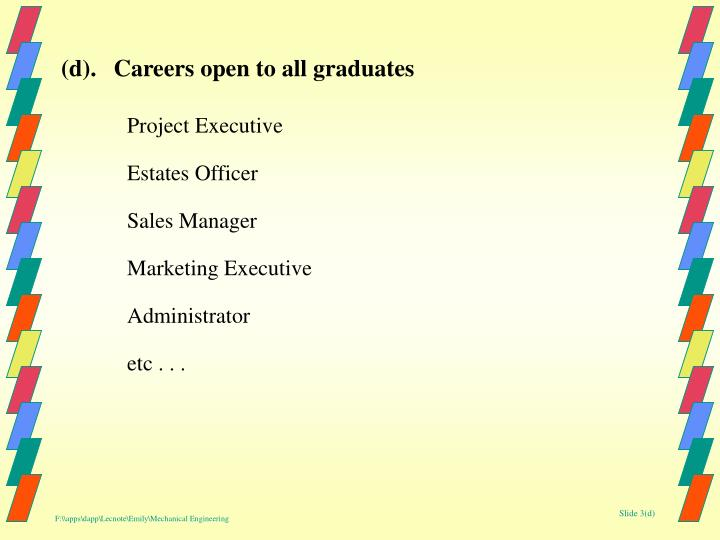 (d).Careers open to all graduates