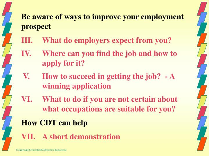 Be aware of ways to improve your employment prospect