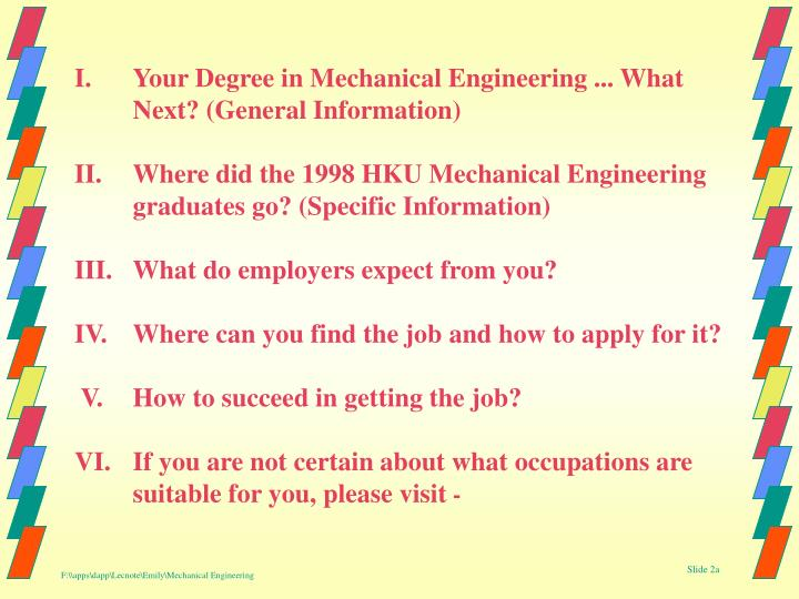 I.Your Degree in Mechanical Engineering ... What