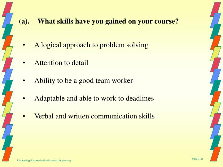 (a).What skills have you gained on your course?