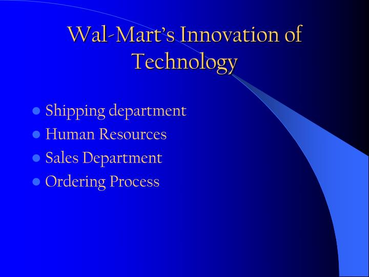 Wal mart s innovation of technology