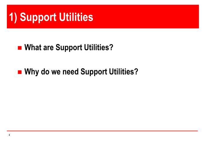 1) Support Utilities