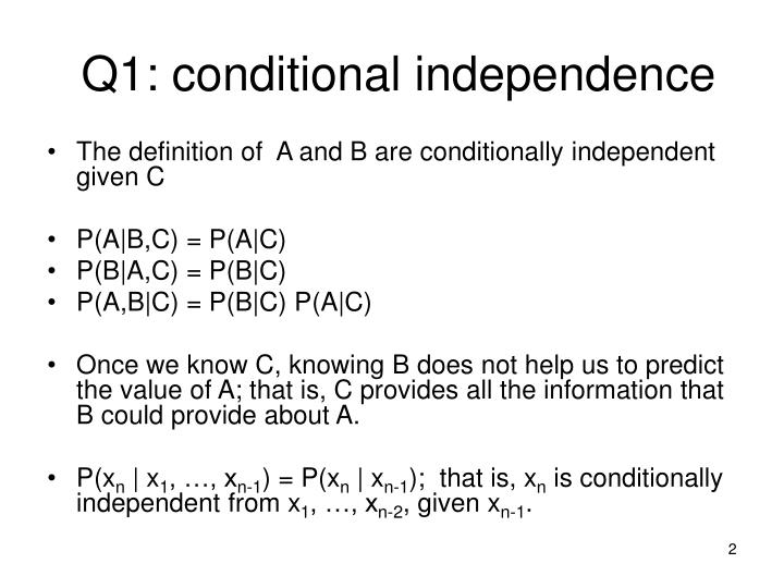 Q1: conditional independence