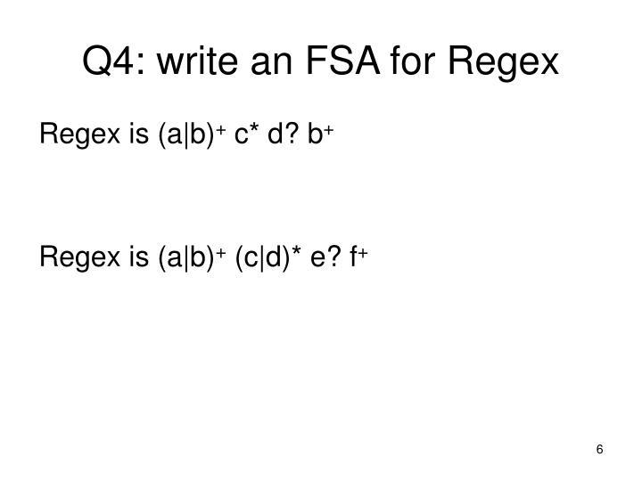 Q4: write an FSA for Regex