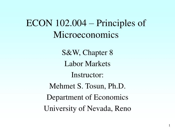 Econ 102 004 principles of microeconomics