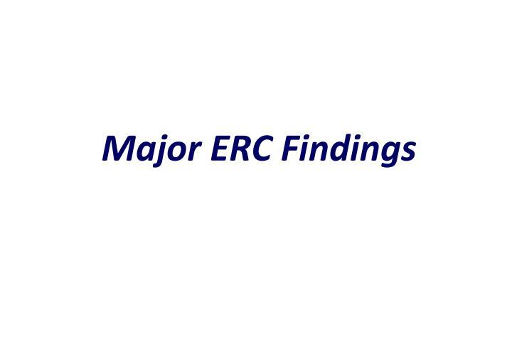 Major ERC Findings