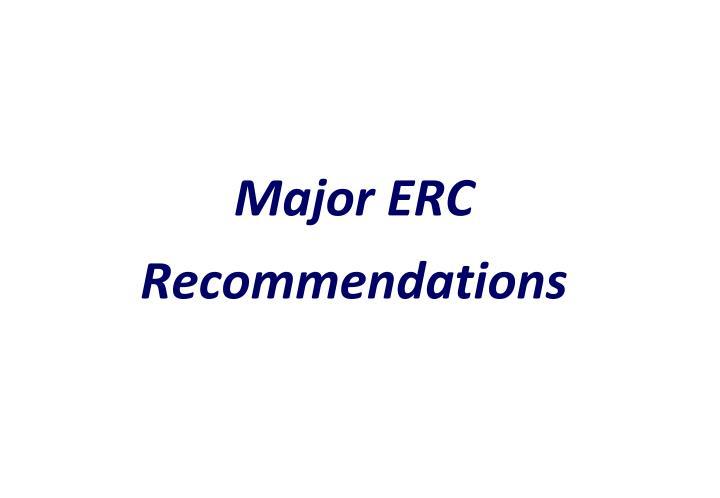 Major ERC Recommendations