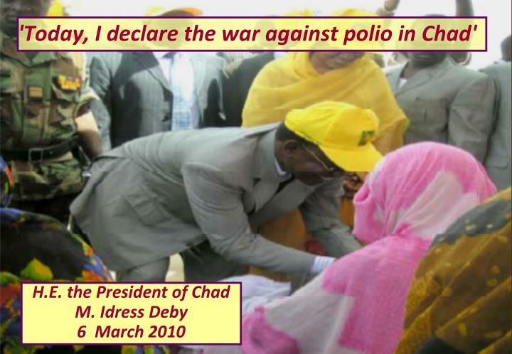 'Today, I declare the war against polio in Chad'