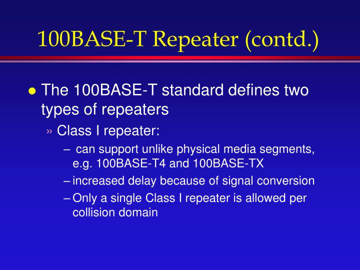 100BASE-T Repeater (contd.)