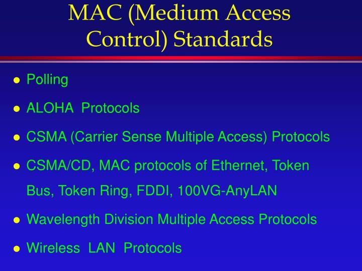 MAC (Medium Access Control) Standards
