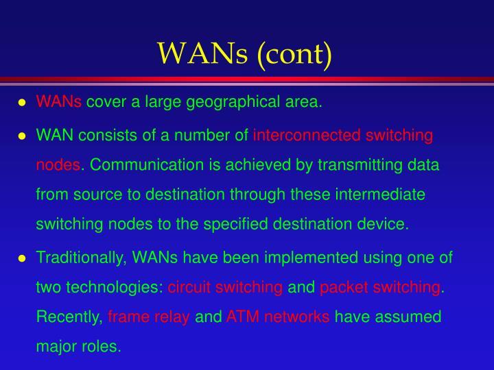 WANs (cont)