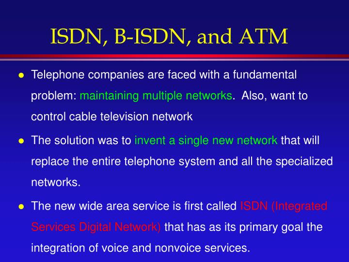 ISDN, B-ISDN, and ATM