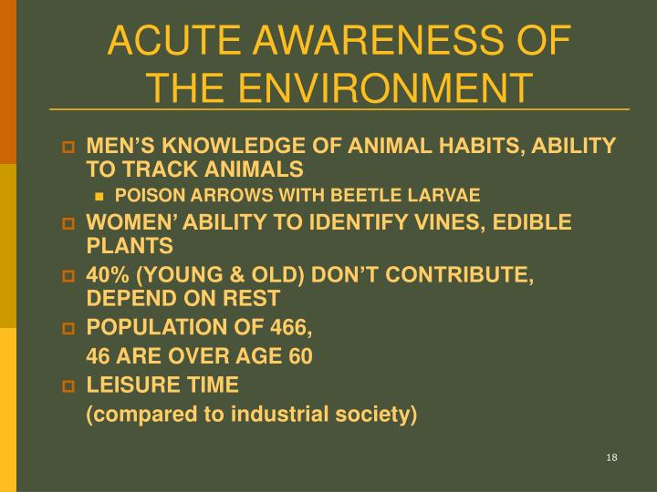 ACUTE AWARENESS OF THE ENVIRONMENT