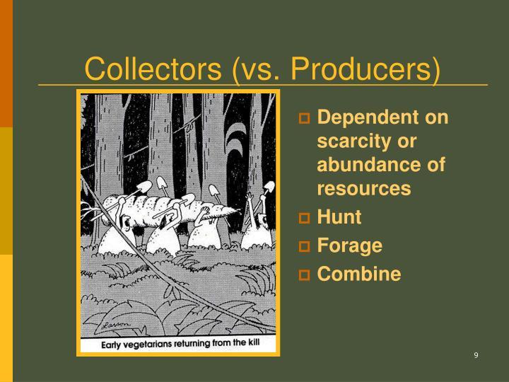 Collectors (vs. Producers)