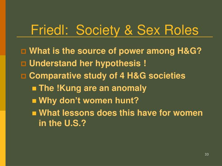Friedl:  Society & Sex Roles