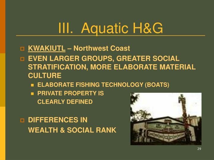 III.  Aquatic H&G
