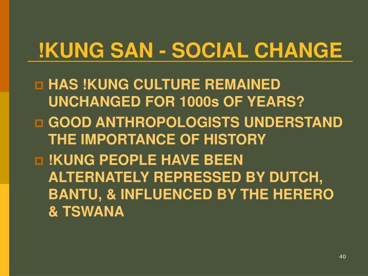 !KUNG SAN - SOCIAL CHANGE