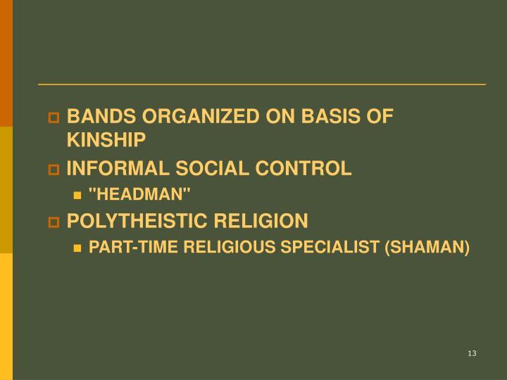 BANDS ORGANIZED ON BASIS OF KINSHIP