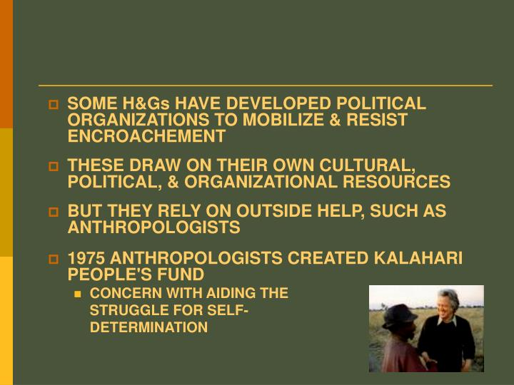 SOME H&Gs HAVE DEVELOPED POLITICAL ORGANIZATIONS TO MOBILIZE & RESIST ENCROACHEMENT