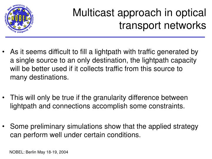 Multicast approach in optical transport networks