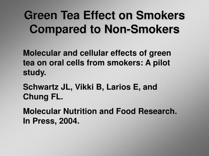 Green Tea Effect on Smokers Compared to Non-Smokers