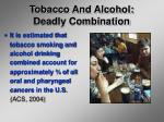 tobacco and alcohol deadly combination