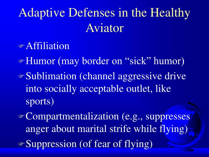 Adaptive Defenses in the Healthy Aviator