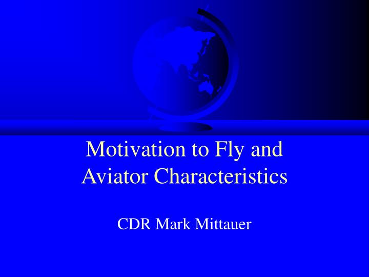 Motivation to fly and aviator characteristics