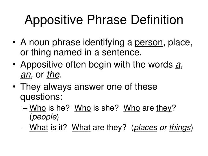 appositive phrases Appositive practice find the appositive or appositive phrase tools copy this to my account e-mail to a friend find other activities.