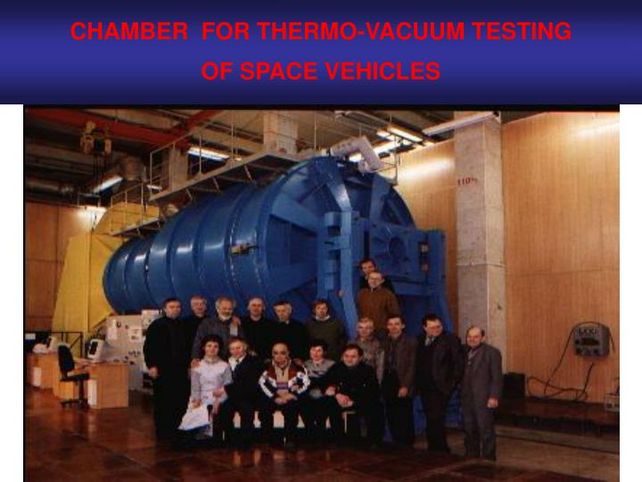 CHAMBER  FOR THERMO-VACUUM TESTING