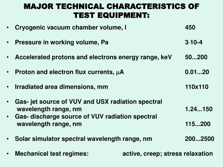 MAJOR TECHNICAL CHARACTERISTICS OF TEST EQUIPMENT: