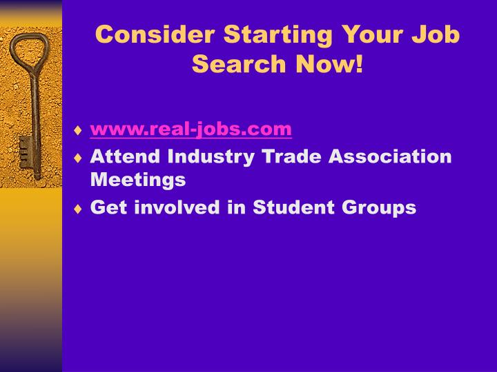 Consider Starting Your Job Search Now!
