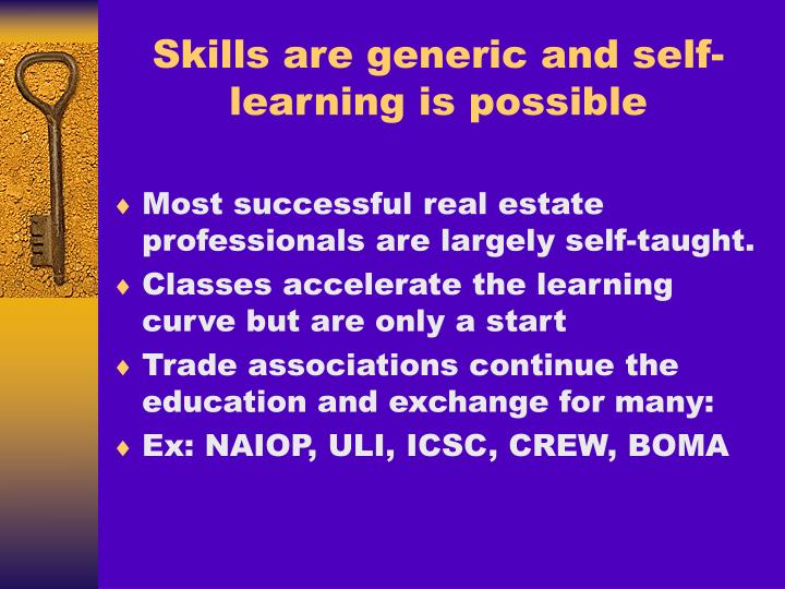 Skills are generic and self-learning is possible