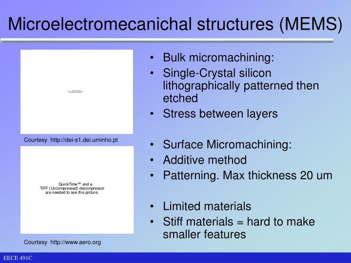 Microelectromecanichal structures (MEMS)