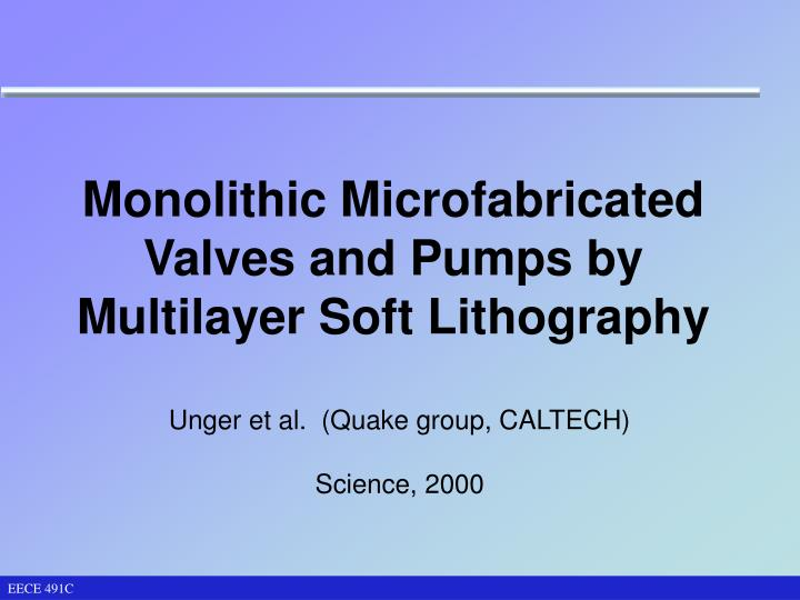 Monolithic microfabricated valves and pumps by multilayer soft lithography