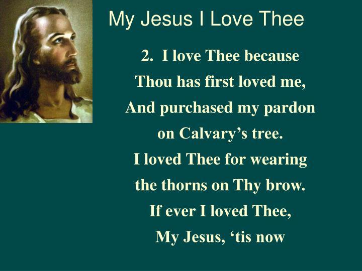 My Jesus I Love Thee