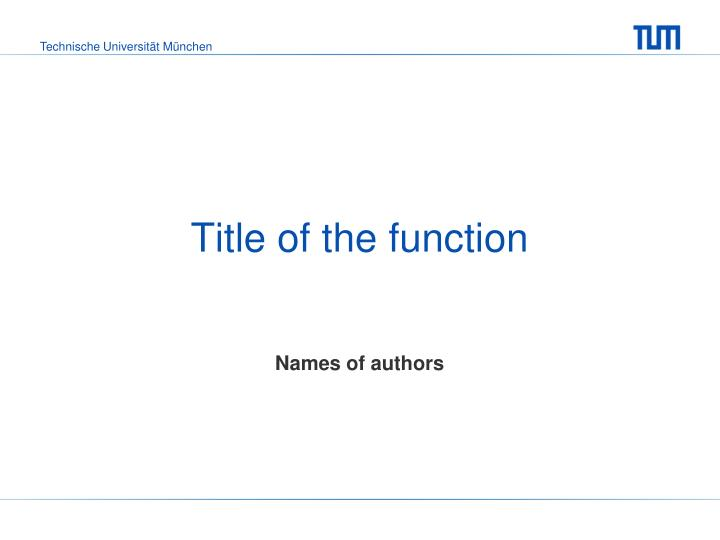 Title of the function