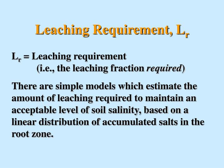 Leaching Requirement, L