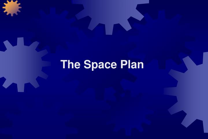 The Space Plan