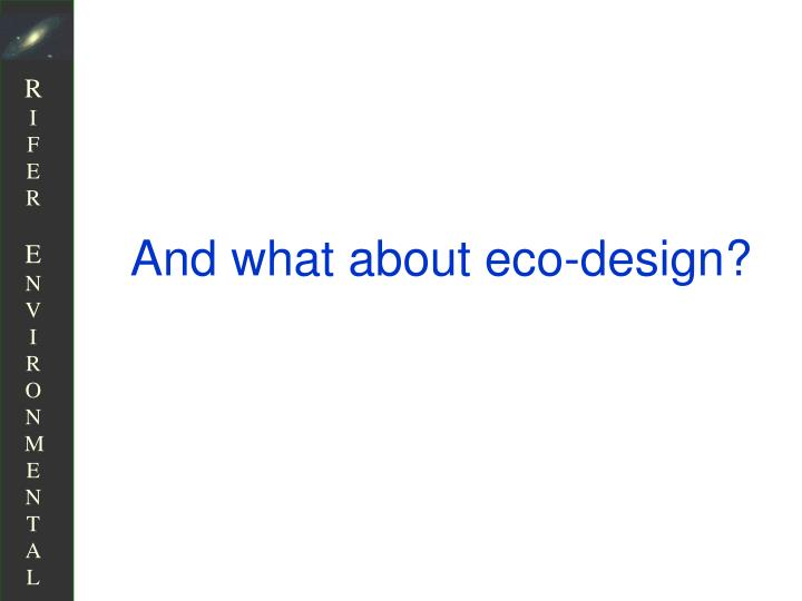 And what about eco-design?
