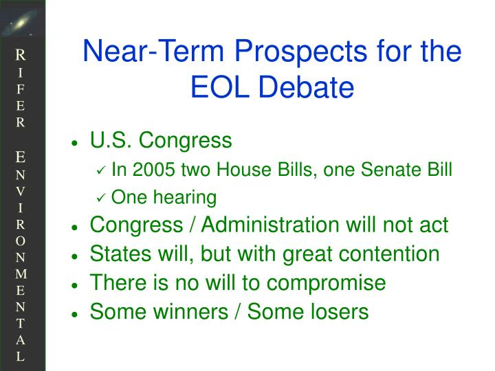Near-Term Prospects for the EOL Debate