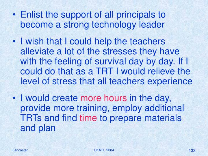 Enlist the support of all principals to become a strong technology leader