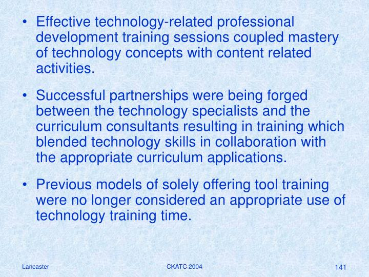 Effective technology-related professional development training sessions coupled mastery of technology concepts with content related activities.