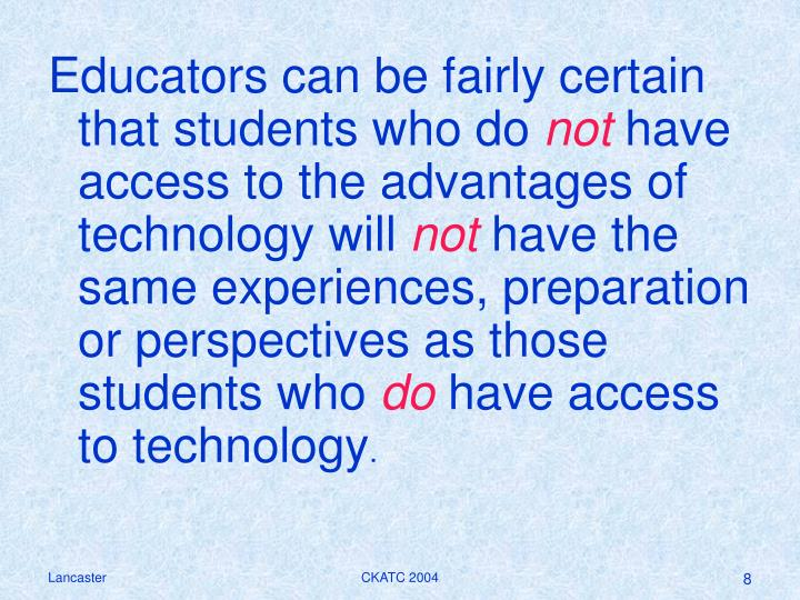 Educators can be fairly certain that students who do