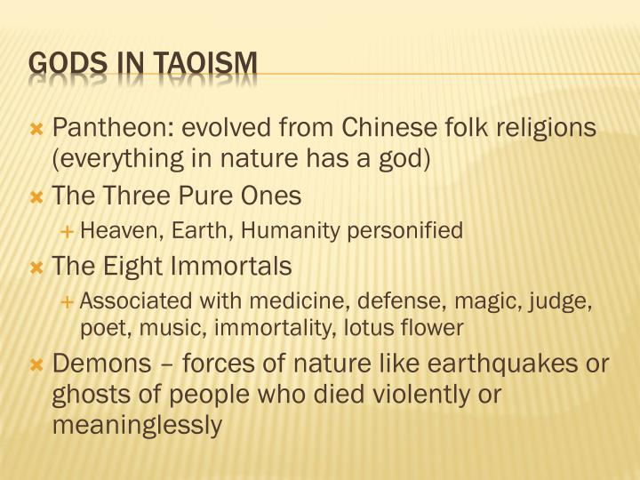 Pantheon: evolved from Chinese folk religions (everything in nature has a god)